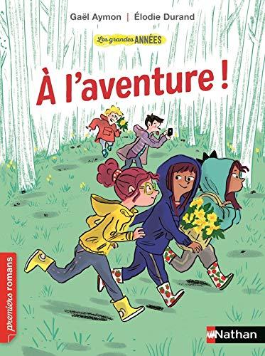 Les Grandes années : A l'aventure ! - Roman humoristique - De 7 à 11 ans (French Edition)