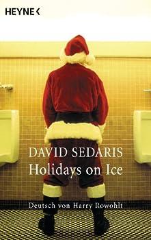 Holidays on Ice  Deutsch von Harry Rowohlt  German Edition