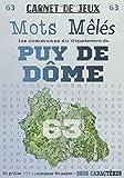 Carnet de Jeux: Mots Mêlés Les Communes du Puy-de-Dôme: Grilles de Mots Cachés pour adultes: Communes du Département du Puy-de-Dôme (GROS CARACTERES) (Mots Mêlés Départements français)