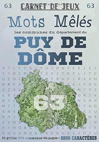 Carnet de Jeux: Mots Mêlés Les Communes du Puy-de-Dôme: Grilles de Mots Cachés pour adultes: Communes du Département du Puy-de-Dôme (GROS CARACTERES)