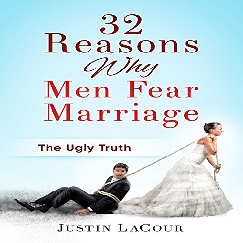 32 Reasons Why Men Fear Marriage audiobook cover art