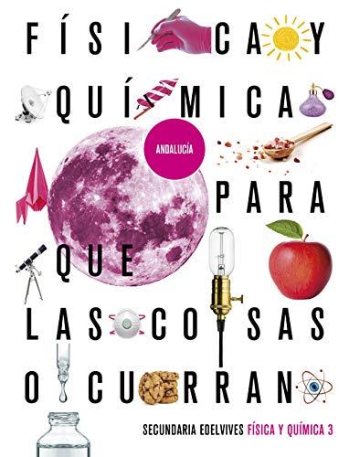 Proyecto: Para que las cosas ocurran - Física y Química 3. Ed. Andalucía