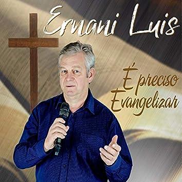 É Preciso Evangelizar