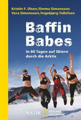 Baffin Babes: In 80 Tagen auf Skiern durch die Arktis