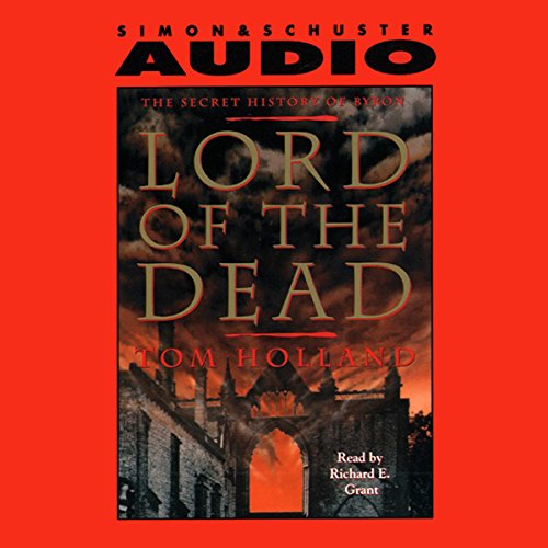 Lord of the Dead the Secret History of Byron audiobook cover art