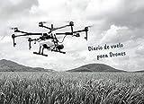DIARIO DE VUELO PARA DRONES: Seguimiento detallado de tus vuelos con aeronaves RPAS: Lugar y Tiempo de Vuelo, Actividad realizada, Función del piloto... | Aficionados o Profesionales.