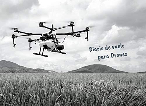 DIARIO DE VUELO PARA DRONES: Seguimiento detallado de tus vuelos con aeronaves...