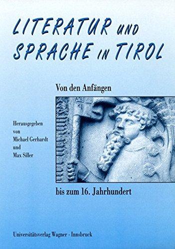 Literatur und Sprache in Tirol: Von den Anfängen bis zum 16. Jahrhundert : Akten des 3. Symposiums der Sterzinger Osterspiele (10.-12. April 1995) (Schlern-Schriften)