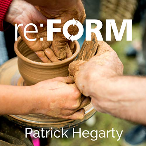 re:FORM: A Powerful Journey into Whole-Person Transformation cover art