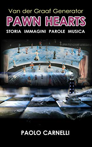Van der Graaf Generator - Pawn Hearts: Storia Immagini Parole Musica