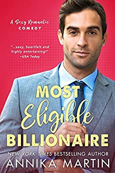 Most Eligible Billionaire: an enemies-to-lovers romantic comedy (Billionaires of Manhattan Book 1) by [Annika Martin]