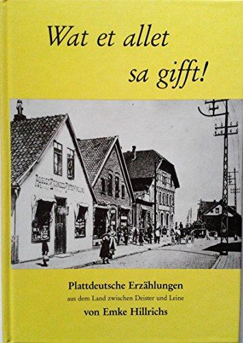 Wat et allet sa gifft! Plattdeutsche Erzählungen aus dem Land zwischen Deister und Leine. Band 4