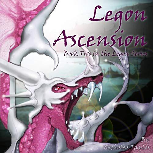 Legon Ascension: The Legon Series, Book Two