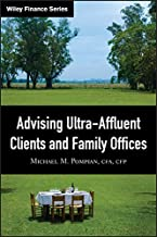 Advising Ultra-Affluent Clients and Family Offices (Wiley Finance Book 459)