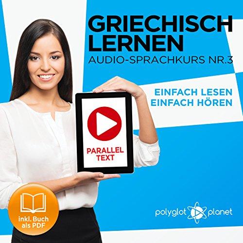 Griechisch Lernen - Einfach Lesen | Einfach Hören | Paralleltext [Learn Greek – Easy Reading, Easy Listening] audiobook cover art