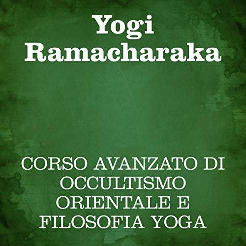 Corso avanzato di occultismo orientale e filosofia Yoga copertina