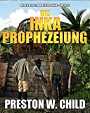 Die Inka Prophezeiung (Orden der Schwarzen Sonne 20)