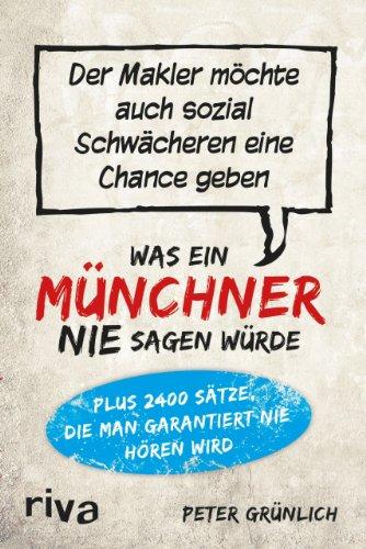 Was ein Münchner nie sagen würde: Der Makler möchte auch sozial Schwächeren eine Chance geben