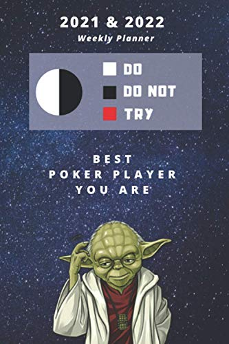 2021 & 2022 Two-Year Daily Planner For Best Poker Player Gift | Funny Yoda Quote Appointment Book | Two Year Weekly Agenda Notebook For Card Playing ... Years of Monthly Plans | Personal Day Log