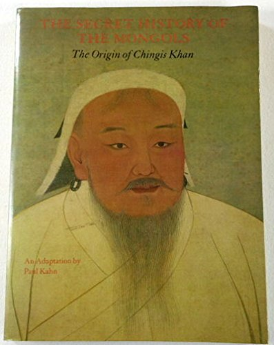 The Secret History of the Mongols: The Origin of Chinghis Khan