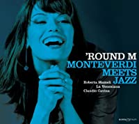 Round M-Monteverdi Meets Jazz