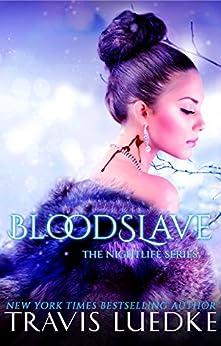 Blood Slave (Paranormal Vampire Romance) (The Nightlife Series Book 4) by [Travis Luedke]