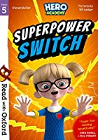 Read with Oxford: Stage 5: Hero Academy: Superpower Switch