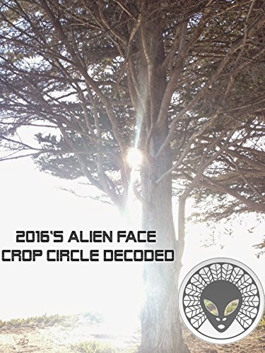 2016's Alien Face Crop Circle Decoded