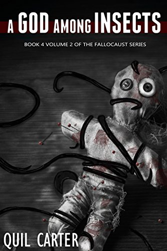 A God Among Insects Volume 2 (The Fallocaust Series)