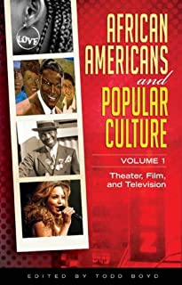 African Americans and Popular Culture: Volume 1, Theater, Film, and Television