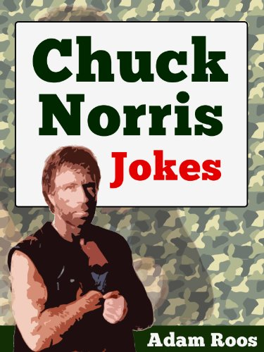 Chuck Norris Jokes - Best Chuck Norris Jokes, Facts, Quotes and Sayings (Adam's Hilarious Joke Books Book 10) (English Edition)