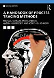 A Handbook of Process Tracing Methods: 2nd Edition (The Society for Judgment and Decision Making Series) (English Edition)