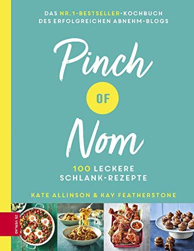 Pinch of Nom: 100 leckere Schlank-Rezepte