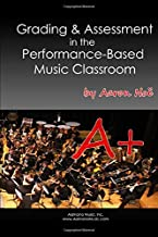 Grading & Assessment in the Performance-Based Music Classroom