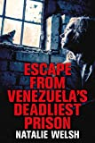 Escape from Venezuela's Deadliest Prison