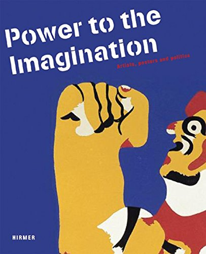 Power to the Imagination: Artists, posters and politics