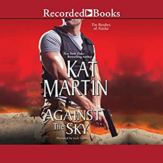 Against the Sky                   By:                                                                                                                                 Kat Martin                               Narrated by:                                                                                                                                 Jack Garrett                      Length: 12 hrs and 11 mins     163 ratings     Overall 4.5
