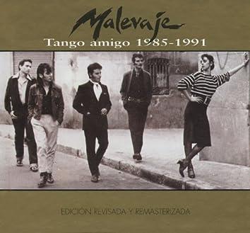 Tango amigo 1985 - 1991