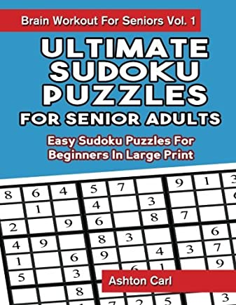 Ultimate Sudoku Puzzles For Senior Adults: Easy Sudoku ...