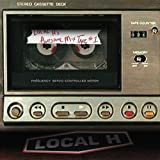 Local H's Awesome Mix Tape #1