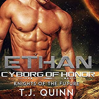 Ethan: Cyborg of Honor     Knights of the Future              By:                                                                                                                                 T.J. Quinn                               Narrated by:                                                                                                                                 Craig Bowles                      Length: 4 hrs and 37 mins     26 ratings     Overall 4.9