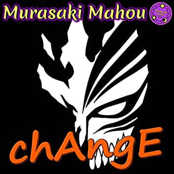 """chAngE (From """"Bleach"""")"""