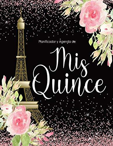 Planificador y Agenda de Mis Quince Anos: Organizador y Cuaderno de Quinceañera, París Flores Acuarela Rosa y Negro