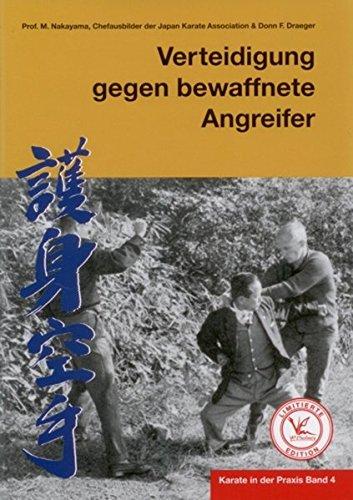 Karate in der Praxis Band 4 Verteidigung gegen bewaffnete Angreifer: Limitierte Edition
