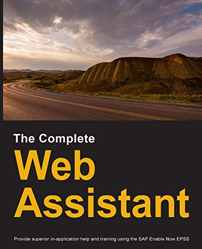 Compare Textbook Prices for The Complete Web Assistant: Provide in-application help and training using the SAP Enable Now EPSS  ISBN 9780578738611 by Manuel, Dirk