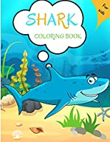 Shark Coloring Book: For Kids ages 4-8 Shark Book for Kids 5-7 3-8 Toddlers Boys Shark Activity Book for Kids Easy Level for Fun and Educational Purpose Preschool and Kindergarten