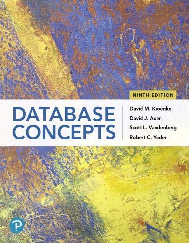 Compare Textbook Prices for Database Concepts 9 Edition ISBN 9780135188149 by Kroenke, David,Auer, David,Vandenberg, Scott,Yoder, Robert