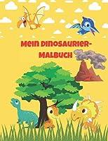 Mein Dinosaurier-Malbuch: Reisen Sie mit entzueckenden Dinosauriern und mehr durch die Zeit in die praehistorische Zeit zurueck
