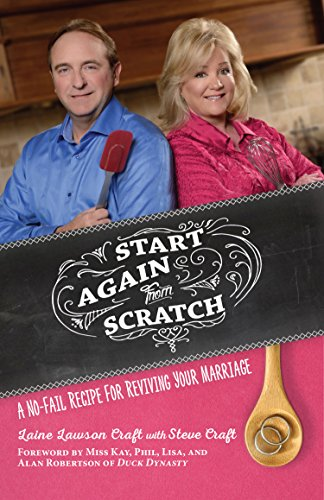 Start Again From Scratch: A No-Fail Recipe For Reviving Your Marriage