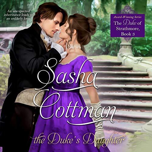 The Duke's Daughter: The Duke of Strathmore, Book 3